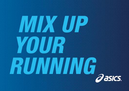 ASICS' Motto: Mix Up Your Running